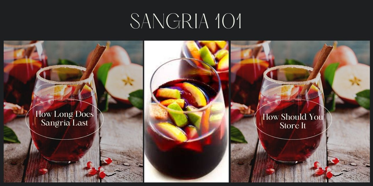Sangria 101 How Long Does Sangria Last, and How Should You Store It