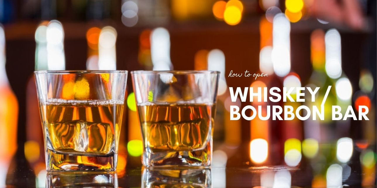 How to Open Whiskey/Bourbon Bar