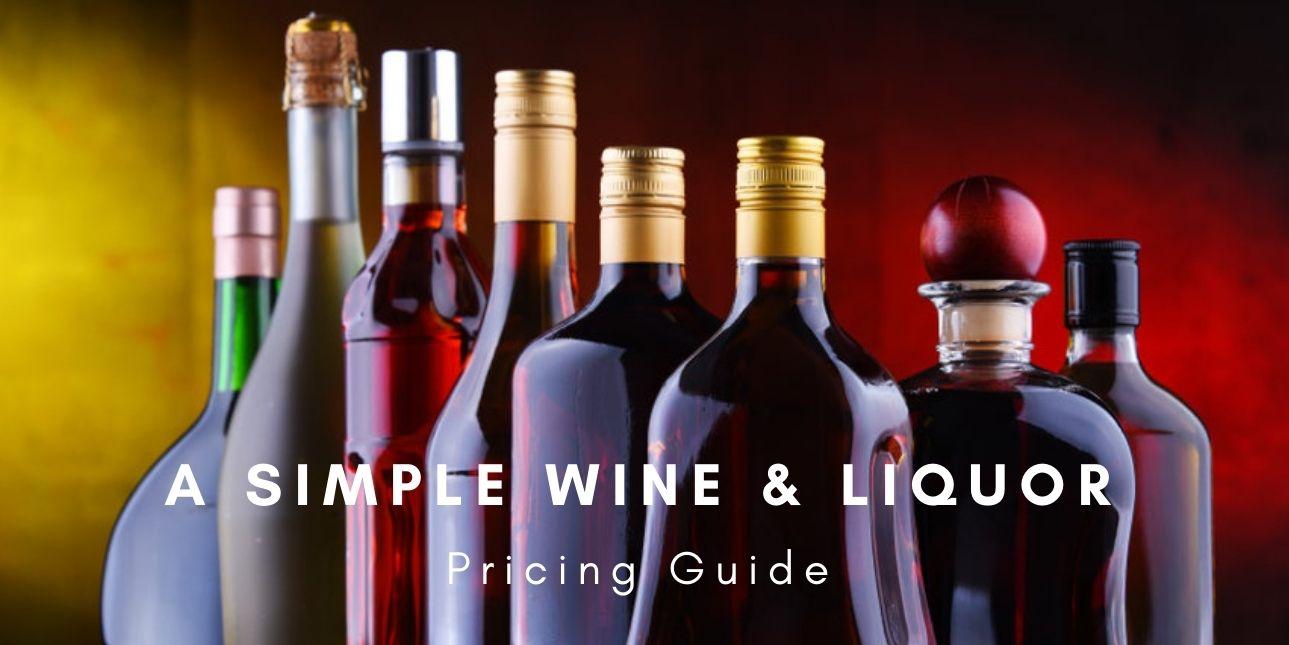 A Simple Wine & Liquor Pricing Guide