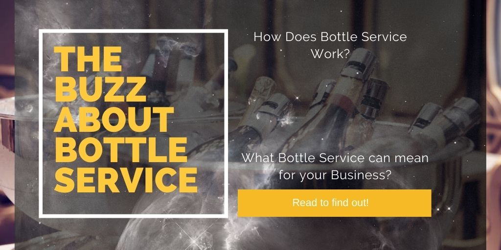 The buzz about bottle service