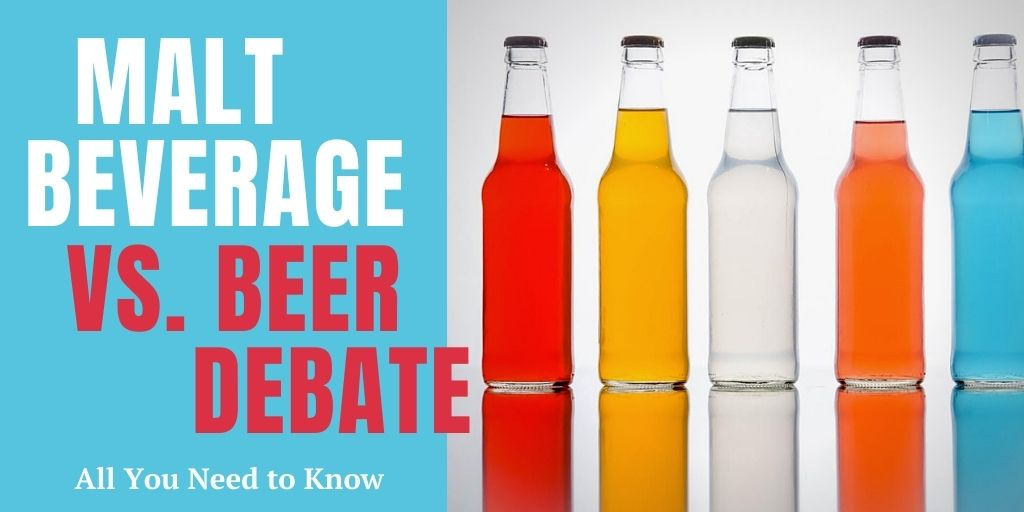 Malt Beverage vs. Beer Debate: All You Need to Know